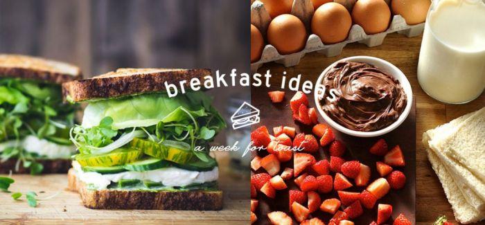 Breakfast Ideas: 礼拜一到五就吃这样的吐司做早餐吧